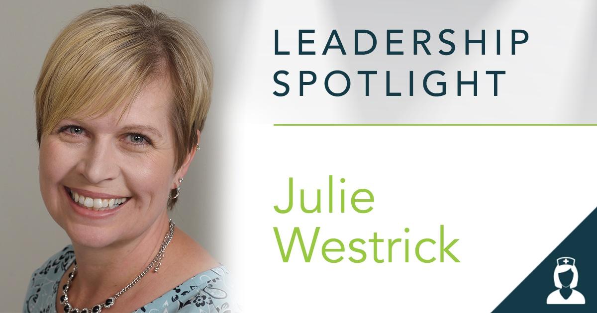 Leadership Spotlight: Julie Westrick, Clinical Education Specialist